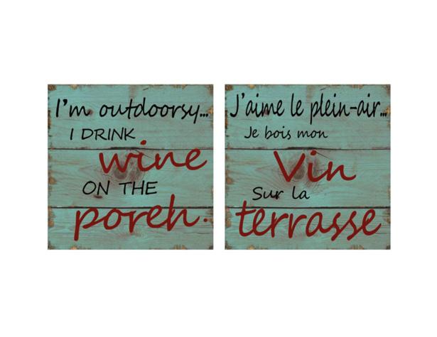 J'aime le plein air, je bois mon vin sur la terrasse