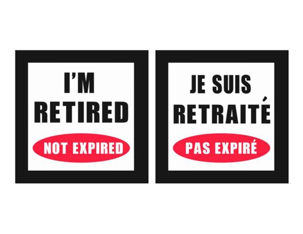 Je suis retraité, pas expiré
