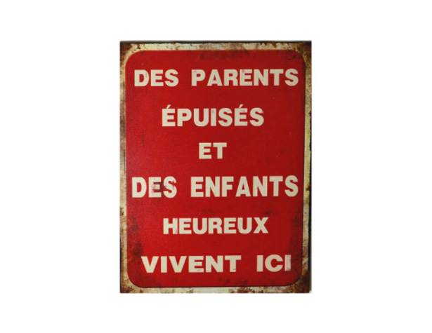 Des parents épuisés et des enfants heureux vivent ici - Affiche
