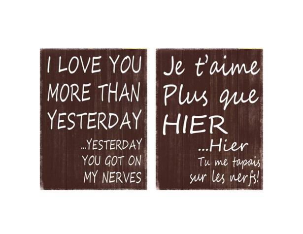 Je t'aime plus qu'hier... hier tu me tapais sur les nerfs